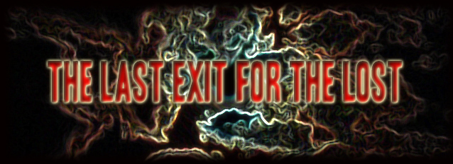 The Last Exit for the Lost