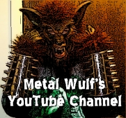 MetalWulf's YouTube Channel